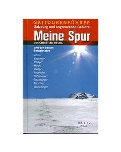 """""""Meine Spur"""" - Skitourenführer Salzburg und angrenzende Gebiete"""